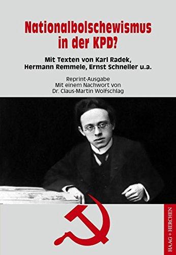 9783898467025: Nationalbolschewismus in der KPD?: Mit Texten von Karl Radek, Hermann Remmele, Ernst Schneller u.a.
