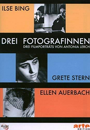 Drei Fotografinnen: Ilse Bing, Grete Stern, Ellen: Lerch, Antonia