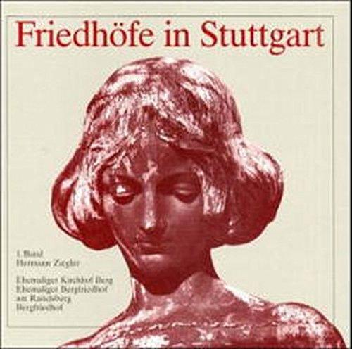 Friedhöfe in Stuttgart: Ehemaliger Kirchhof Berg. Ehemaliger Bergfriedhof am Raitelsberg. ...