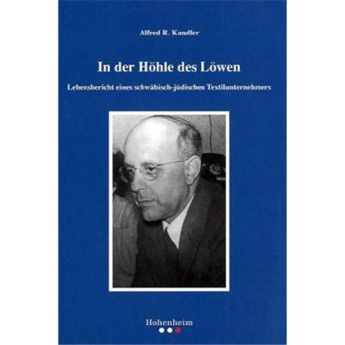 9783898509855: In der H�hle des L�wen: Lebensbericht eines schw�bisch-j�dischen Textilunternehmers