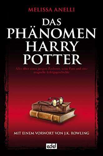 9783898559898: Das Phaenomen Harry Potter Alles ueber einen jungen Zauberer, seine Fans und eine magische Erfolgsgeschichte