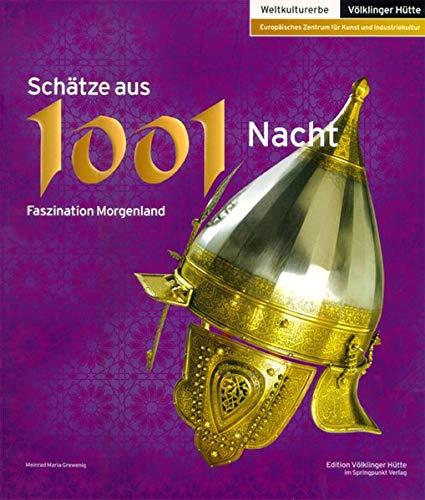 9783898571890: Schätze aus 1001 Nacht - Faszination Morgenland (Livre en allemand)