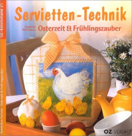Servietten-Technik, Osterzeit & Frühlingszauber, m. 12 Servietten: Susanne Hoffmann