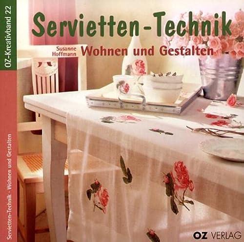 Servietten-Technik, Wohnen und Gestalten, m. 12 Servietten: Susanne Hoffmann