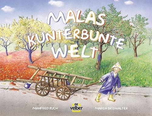 Malas kunterbunte Welt,: Ruch, Manfred / Briswalter, Maren