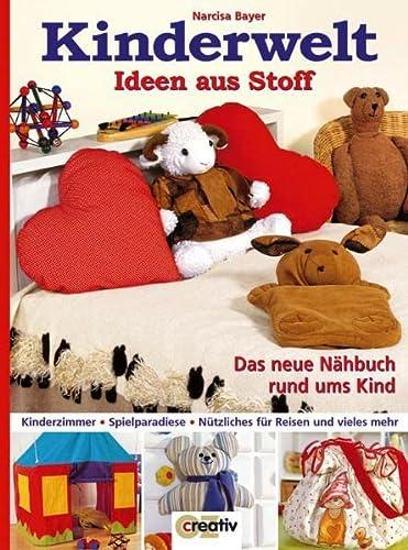 9783898583459: Kinderwelt. Ideen aus Stoff: Das neue N�hbuch rund ums Kind