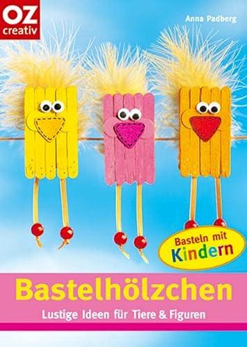 9783898586665: Bastelh�lzchen. Lustige Ideen f�r Tiere & Figuren. Basteln mit Kindern