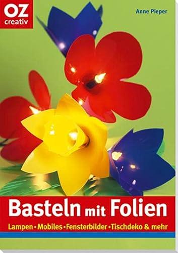 9783898587341: Basteln mit Folien