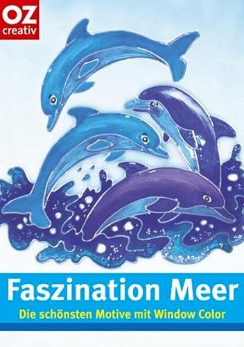 9783898587372: Faszination Meer: Die schönsten Motive aus Window Color