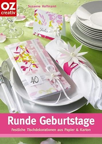 Runde Geburtstage: Festliche Tischdekorationen aus Papier und: Susanne Hoffmann