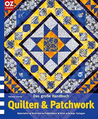9783898589536: Das Große Handbuch Quilten &Amp; Patchwork: Materialien Techniken Projektideen Fotos Farbige Vorlagen