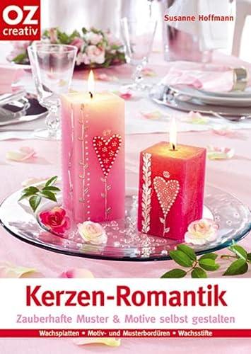 Kerzen-Romantik: Zauberhafte Muster und Motive selbst gestalten.: Hoffmann, Susanne