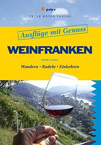 9783898593168: Ausflüge mit Genuss: Weinfranken: Wandern. Radeln. Einkehren