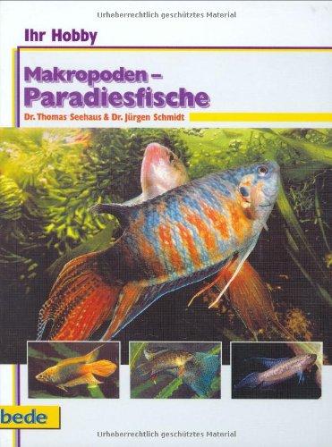 9783898600057: Makropoden-Paradiesfische, Ihr Hobby