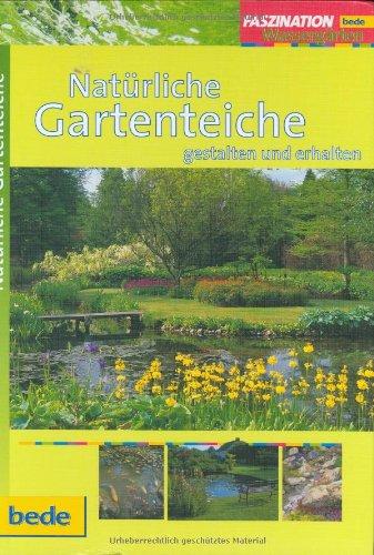 9783898600880: Natürliche Gartenteiche - gestalten und erhalten