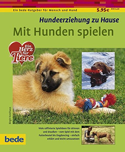 9783898601474: Mit Hunden spielen: Hundeerziehung zu Hause