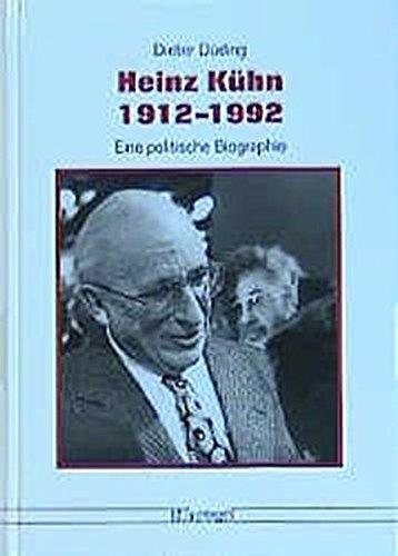Heinz Kühn, 1912-1992: Eine politische Biographie (Düsseldorfer: Düding, Dieter
