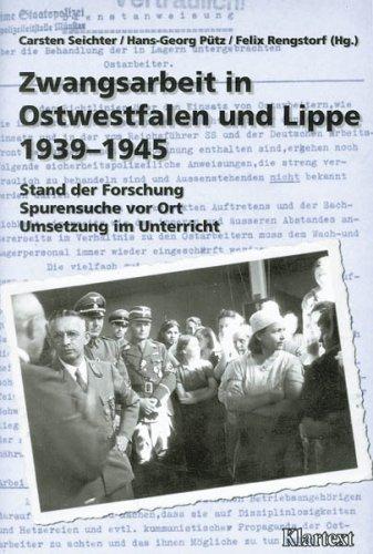 9783898610896: Zwangsarbeit in Ostwestfalen und Lippe 1939-1945: Stand der Forschung Spurensuche vor Ort Umsetzung im Unterricht