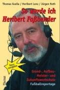 9783898611008: So werde ich Heribert Faßbender