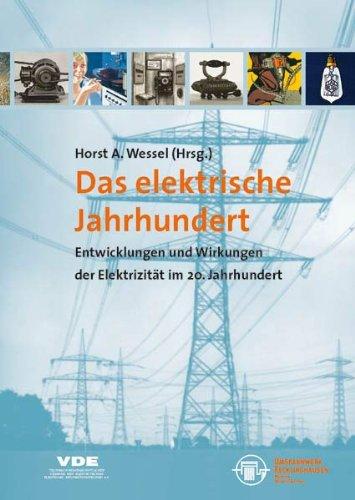 9783898611466: Das elektrische Jahrhundert: Entwicklung und Wirkungen der Elektrizität im 20. Jahrhundert (Livre en allemand)