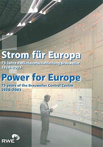 9783898612555: Strom f�r Europa /Power for Europe: 75 Jahre RWE-Hauptschaltleitung Brauweiler 1928-2003 /75 Years of the Brauweiler Control Centre 1928 - 2003