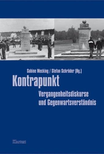 Kontrapunkt: Vergangenheitsdiskurse und Gegenwartsverständnis: Mecking Sabine, Schröder