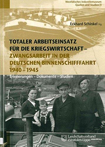 9783898612777: Totaler Arbeitseinsatz für die Kriegswirtschaft: Zwangsarbeit in der deutschen Binnenschifffahrt 1940-1945