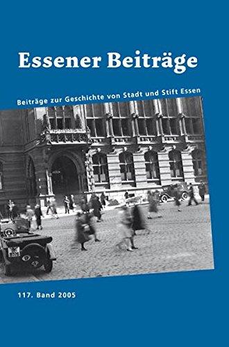 9783898615938: Essener Beiträge 117: Beiträge zur Geschichte von Stadt und Stift Essen, 125 Jahre Historischer Verein für Stadt und Stift Essen