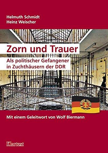 9783898616089: Zorn und Trauer: Als politischer Gefangener in Zuchth�usern der DDR