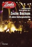 9783898616249: Zeche Bochum: 25 Jahre Kulturgeschichte
