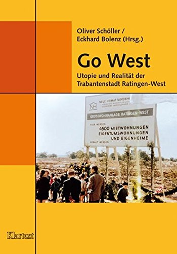 9783898616287: Go West: Utopie und Realit�t der Trabantenstadt Ratingen-West