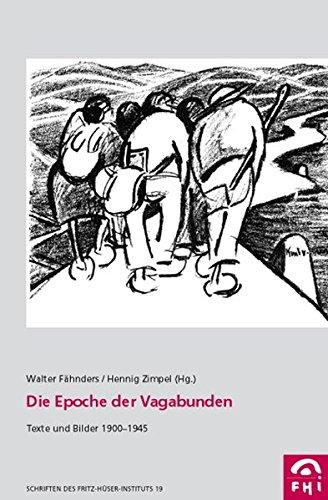 9783898616553: Die Epoche der Vagabunden: Texte und Bilder 1900-1945