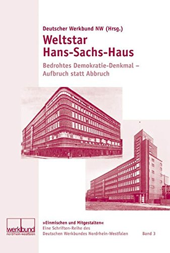 9783898616706: Weltstar Hans-Sachs-Haus. Bedrohtes Demokratie-Denkmal - Aufbruch statt Abbruch