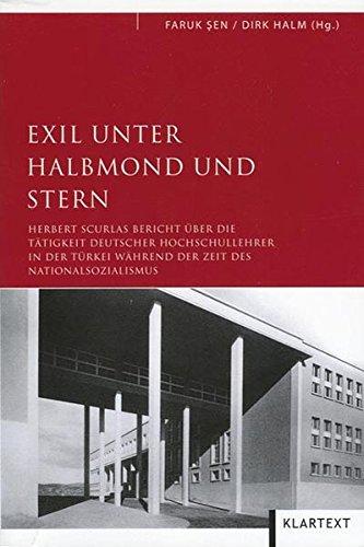 9783898617680: Exil unter Halbmond und Stern: Herbert Scurlas Bericht über die Tätigkeit deutscher Hochschullehrer in der Türkei während der Zeit des Nationalsozialismus