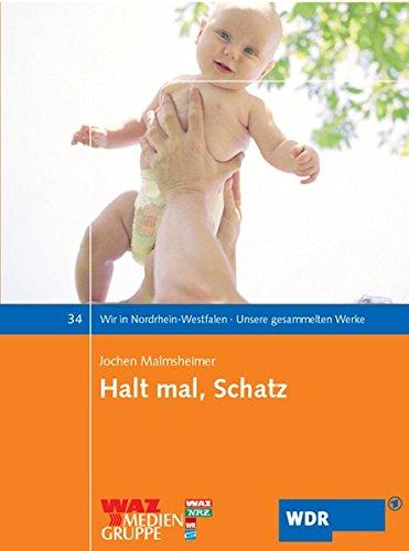 9783898617932: Halt mal, Schatz: Alles über Planung, Kiellegung, Stapellauf und Betrieb eines Babys