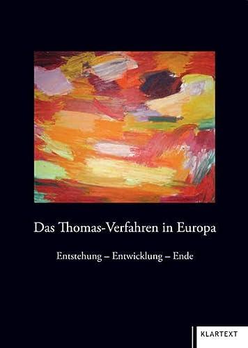 Das Thomasverfahren in Europa: Manfred Toncourt, Jacques Maas, Manfred Rasch