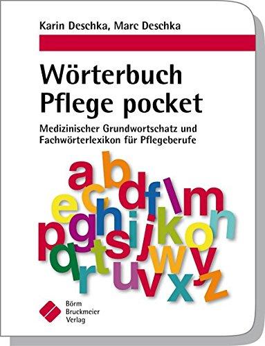 9783898627535: W�rterbuch Pflege pocket : Medizinischer Grundwortschatz und Fachw�rterlexikon f�r Pflegeberufe