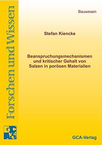 Beanspruchungsmechanismen und kritischer Gehalt von Salzen in porösen Materialien: Stefan ...