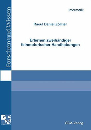Erlernen zweihändiger feinmotorischer Handhabungen: Raoul D Zöllner