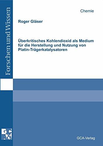 Überkritisches Kohlendioxid als Medium für die Herstellung und Nutzung von Platin-Tr&auml...