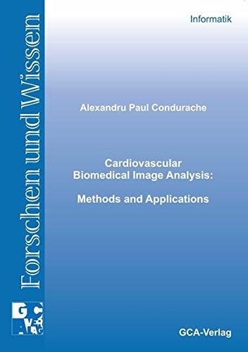 Cardiovascular Biomedical Image Analysis: Alexandru P Condurache