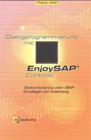 9783898641180: Dialogprogrammierung mit EnjoySAP Controls. Objektorientierung unter ABAP - Grundlagen und Anwendung