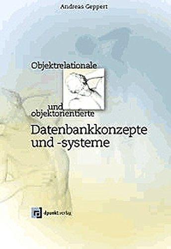 9783898641241: Objektrelationale und objektorientierte Datenbankkonzepte und -systeme: Eine praktische Einführung