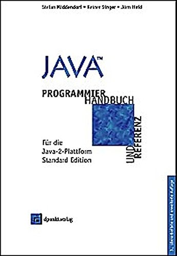 9783898641579: Java: Programmierhandbuch und Referenz f�r die Java-2-Plattform, Standard Edition