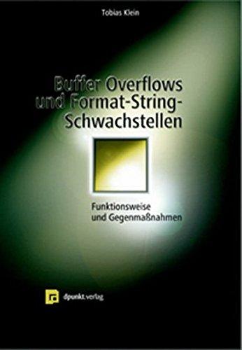 9783898641920: Buffer Overflows und Format-String-Schwachstellen: Funktionsweisen, Exploits und Gegenmaßnahmen