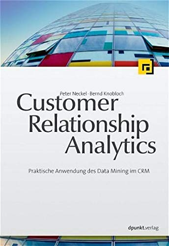 9783898643092: Customer Relationship Analytics: Praktische Anwendung des Data Mining im CRM