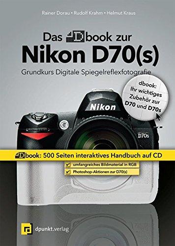 Das dbook zur Nikon D70(s), CD-ROM + Buch: Rainer Doarau