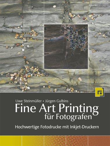 9783898643771: Fine Art Printing für Fotografen. Hochwertige Fotodrucke mit Inkjet-Druckern