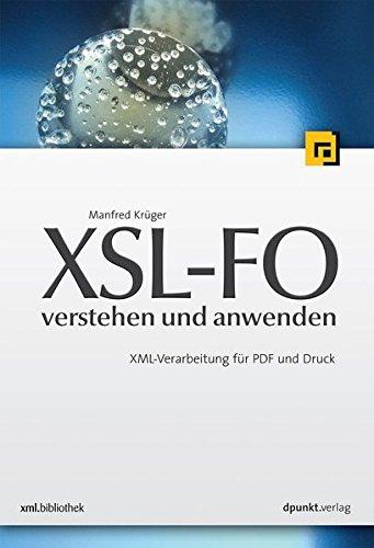 9783898643948: XSL-FO - verstehen und anwenden: XML-Verarbeitung für PDF und Druck