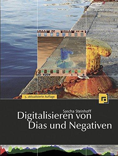 9783898645225: Digitalisieren von Dias und Negativen: mit Nikon Scan, VueScan, SilverFast